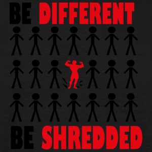 Be diffrent Be Shredded - Men's T-Shirt
