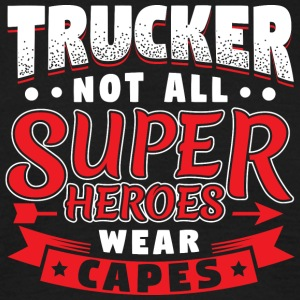 IKKE ALLE super helte WEAR CAPES - TRUCKER - Herre-T-shirt