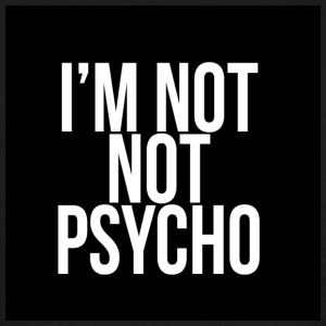 ImNotNotPsycho - Men's T-Shirt