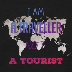 I am a traveler not a tourist - Men's T-Shirt