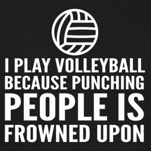 I play volleyball for Stress Relief - Men's T-Shirt