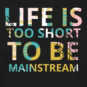 Hipster: Life is too short to be mainstream - Männer T-Shirt