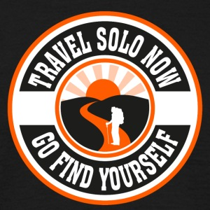 Travel Solo Now, Go Find Yourself - Men's T-Shirt