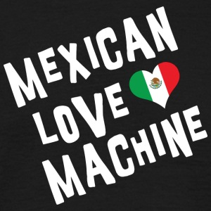 Mexican Love Machine - Männer T-Shirt