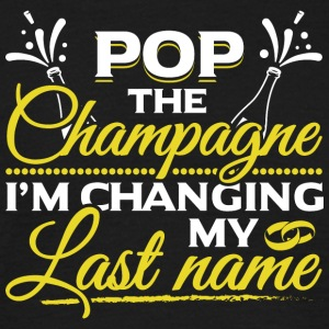 JGA - POP THE CHAMPAGNE IM CHANGING MY NAME - Männer T-Shirt