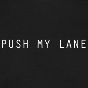 Push My Lane - Men's T-Shirt