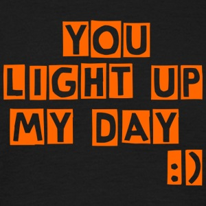 you light up my day - Men's T-Shirt