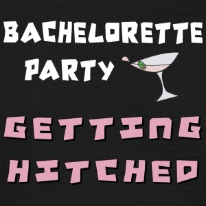 Bachelorette Party Getting Hitched - Men's T-Shirt