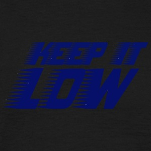 keep it low - Men's T-Shirt