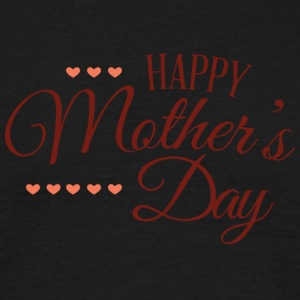 happy mothers day - Men's T-Shirt