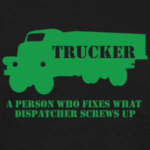 Trucker / truck driver: A person who fixes what - Men's T-Shirt