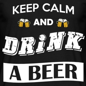 Keep calm and drink a beer - Men's T-Shirt