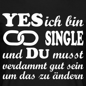 yes ich bin single - Männer T-Shirt