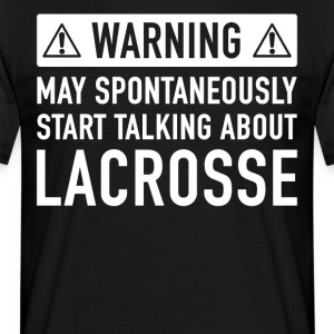 Funny Lacrosse Gift Idea - Men's T-Shirt