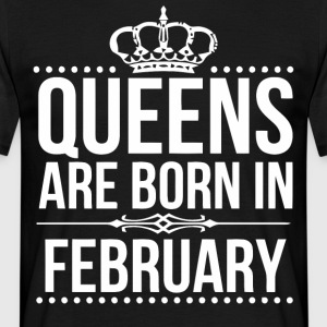 Queens are born in February gift shirt - Men's T-Shirt