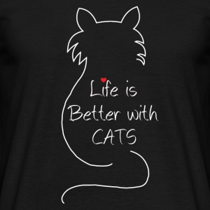 Life is better with cats - Men's T-Shirt