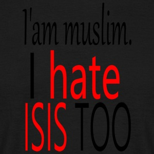 iam muslim. i hate isis too - Men's T-Shirt