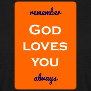 remember god loves you always - Men's T-Shirt