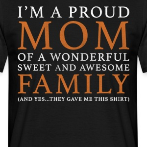 Proud Mother Of A Great Family - Men's T-Shirt
