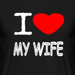 I LOVE MY WIFE - Männer T-Shirt