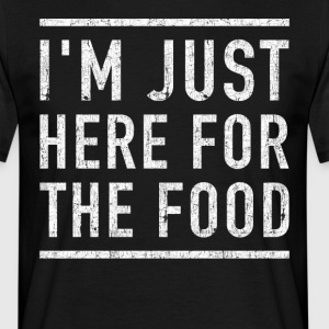 I'm here for the food funny shirt - Men's T-Shirt