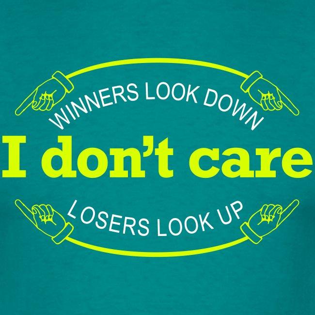 Winners Looks Down Losers Looks Up