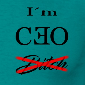 the ceo bitch - Men's T-Shirt