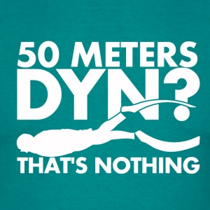 50 Meters DYN - That's nothing - Männer T-Shirt