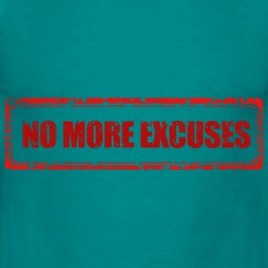 NO MORE EXCUSES - Mannen T-shirt