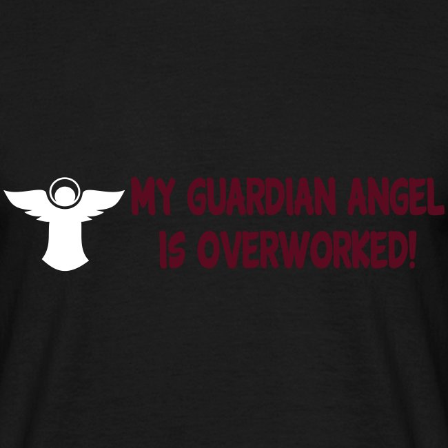 MY GUARDIAN ANGEL IS OVERWORKED