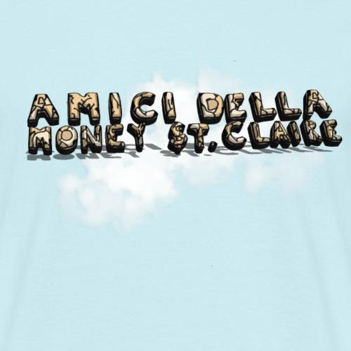 amici della money $t. claire nuvola - Mannen T-shirt