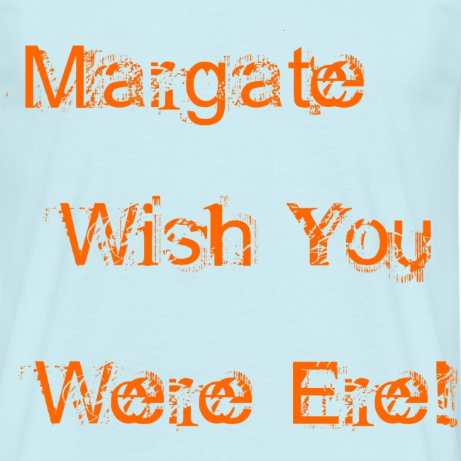 Margate wish you were ere!