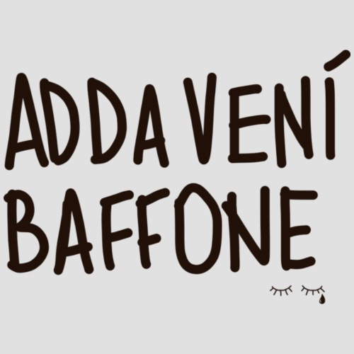 Adda venì Baffone
