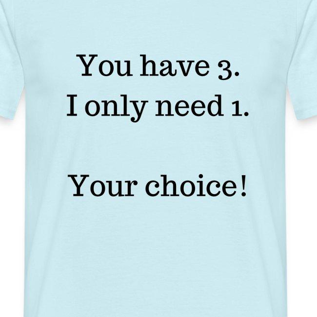 3 i need 1