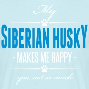 My Siberian Husky makes me happy - Männer T-Shirt