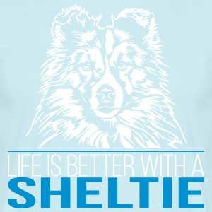 LIFE IS BETTER WITH A SHELTIE - Men's T-Shirt