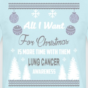 Lung Cancer Awareness! All I Want For Christmas! - Men's T-Shirt