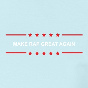 Make Rap Great Again - Men's T-Shirt