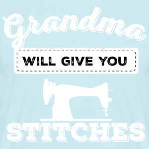 grandma will give you stitches - Men's T-Shirt