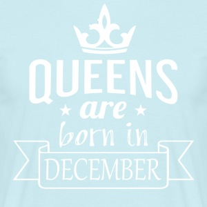 Queens were born in December - Men's T-Shirt