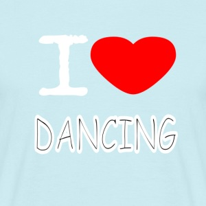I LOVE DANCING - Männer T-Shirt