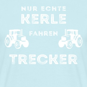 ONLY GENUINE GUYS DRIVING TRACTOR - Men's T-Shirt