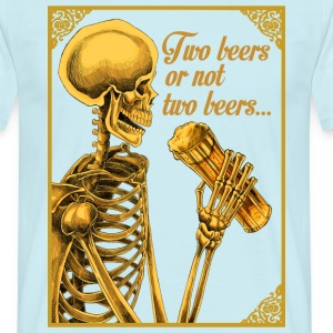 TWO BEERS OR NOT TWO BEERS - Men's T-Shirt