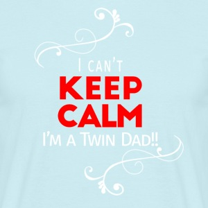 I can't keep calm (for dad only!) - Mannen T-shirt