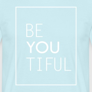 beYOUtiful (mooi) - Mannen T-shirt