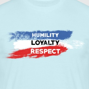 Humility - Loyalty - Respect - Men's T-Shirt