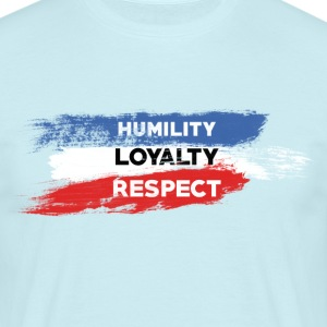 Nederigheid - Loyaliteit - Respect - Mannen T-shirt