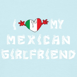 I Love My Mexican Girlfriend - Herre-T-shirt