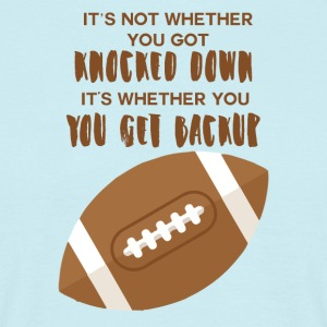 Football: It´s not wether you got knocked out. - Männer T-Shirt