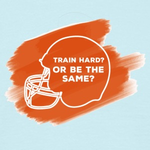 Football: Train Hard or be the same - Men's T-Shirt